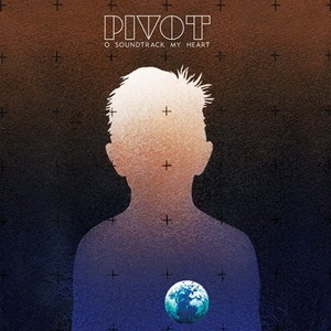 pivot-o-soundtrack-my-heart