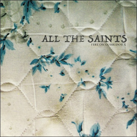 All The Saints - Fire on Corridor X